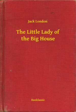 The Little Lady of the Big House by Jack London from PublishDrive Inc in Romance category
