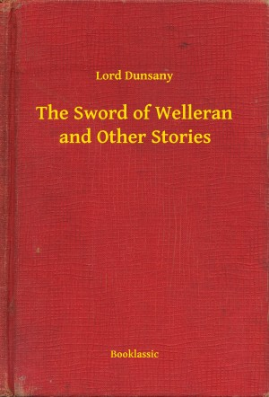 The Sword of Welleran and Other Stories by Lord Dunsany from PublishDrive Inc in General Novel category