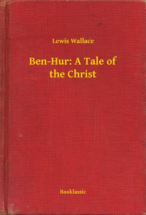 Ben-Hur: A Tale of the Christ by Lewis Wallace from PublishDrive Inc in History category