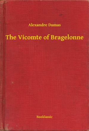 The Vicomte of Bragelonne by Alexandre Dumas from PublishDrive Inc in Romance category