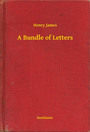 A Bundle of Letters by Henry James from PublishDrive Inc in General Novel category