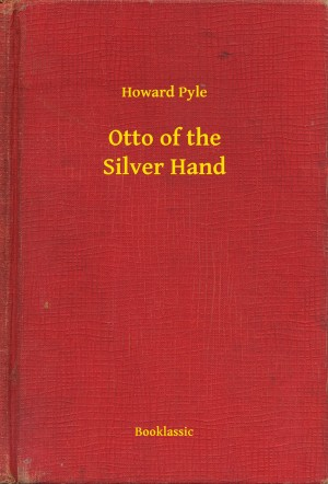 Otto of the Silver Hand by Howard Pyle from PublishDrive Inc in General Novel category