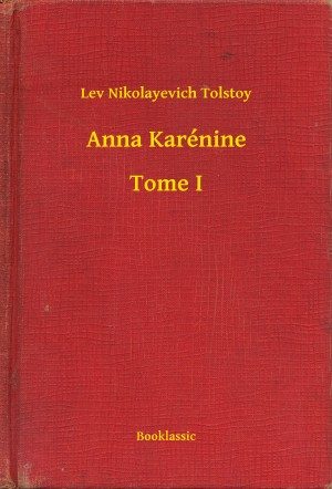 Anna Karénine - Tome I by Lev Nikolayevich Tolstoy from PublishDrive Inc in General Novel category