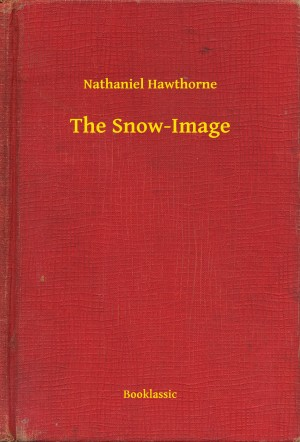 The Snow-Image by Nathaniel Hawthorne from PublishDrive Inc in General Novel category