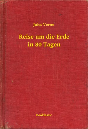 Reise um die Erde in 80 Tagen by Jules Verne from PublishDrive Inc in General Novel category