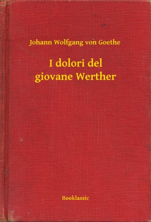 I dolori del giovane Werther by Johann Wolfgang von Goethe from PublishDrive Inc in General Novel category