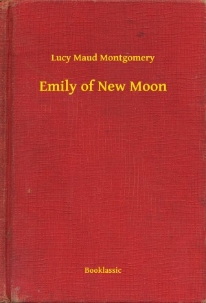 Emily of New Moon by Lucy Maud Montgomery from PublishDrive Inc in Teen Novel category