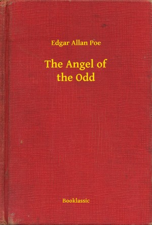 The Angel of the Odd by Edgar Allan Poe from PublishDrive Inc in General Novel category