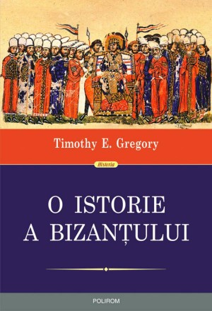 O istorie a Bizanțului by Gregory Timothy E. from PublishDrive Inc in History category