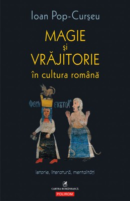 Magie ?i vr?jitorie în cultura român?: Istorie, literatur?, mentalit??i by Muhammad Mahadi Abdul Jamil from PublishDrive Inc in Family & Health category