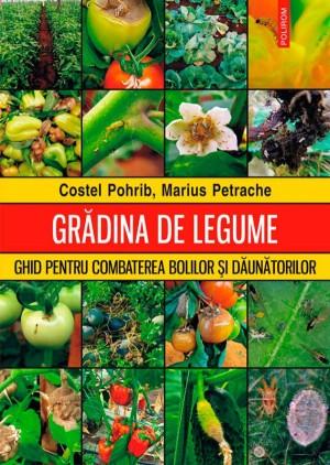 Grădina de legume. Ghid pentru combaterea bolilor și dăunătorilor by Petrache Marius from PublishDrive Inc in Lifestyle category