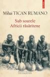 Sub soarele Africii r?s?ritene by Mihai Tican Rumano from  in  category
