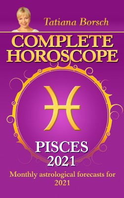Complete Horoscope Pisces 2021 by Tatiana Borsch from PublishDrive Inc in Religion category
