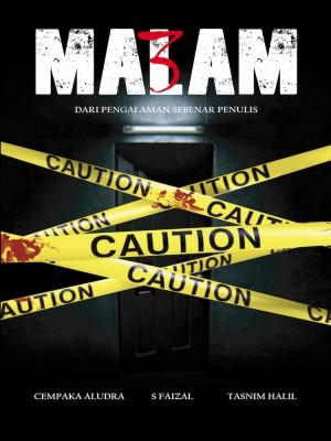 3 Malam by Cempaka Aludra S Faizal Tasnim Halil from Pukat Pikat Press in General Novel category