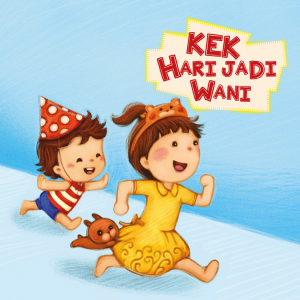 Kek Hari Jadi Wani (Read Aloud) by C Krismariana W diterjemahkan oleh Nur-El-Hudaa Jaffar from Pustaka Nasional Pte Ltd in Children category