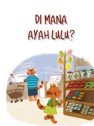 Di Mana Ayah Lulu? (Read Aloud) by Rei El Tsurayya A diterjemahkan oleh Nur-El-Hudaa Jaffar from Pustaka Nasional Pte Ltd in Children category