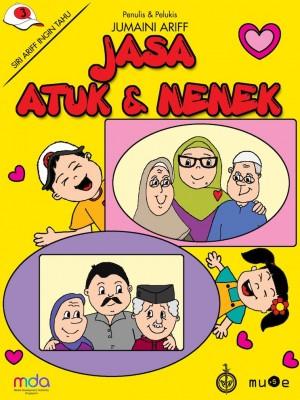 Jasa Atuk dan Nenek by Jumaini Ariff from Pustaka Nasional Pte Ltd in Children category