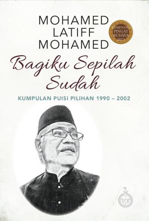 Bagiku Sepilah Sudah by Mohamad Latiff Mohamad from Pustaka Nasional Pte Ltd in Language & Dictionary category