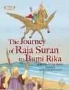 The journey of Raja Suran to Bumi Rika