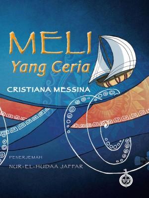 Meli Yang Ceria by Cristiana Messina & terjemahan oleh Nur-El-Hudaa Jaffar from Pustaka Nasional Pte Ltd in Children category