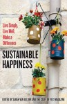 Sustainable Happiness - Live Simply, Live Well, Make a Difference - text
