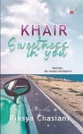 Khair Sweetness In You - text