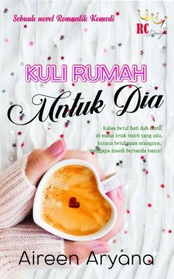 Kuli Rumah Untuk Dia by Aireen Aryana from Rinsya Chasiani in Romance category