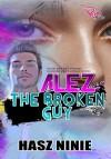ALEZ : THE BROKEN GUY - text