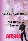 Hailaa... Halimatul & Nur Nayla Sayang - text