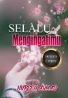 SELALU MENGINGATIMU - text