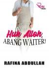 HUK ALLOH, ABANG WAITER! - text