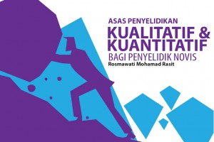 Asas Penyelidikan Kualitatif & Kuantitatif bagi Penyelidik Novis by Rosmawati Mohamad Rasit from Rosmawati Mohamad Rasit in General Academics category