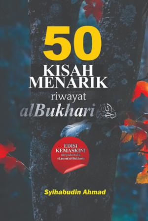 50 Kisah Menarik Riwayat al-Bukhari by Syihabudin Ahmad from SANTAI ILMU PUBLICATION in Islam category