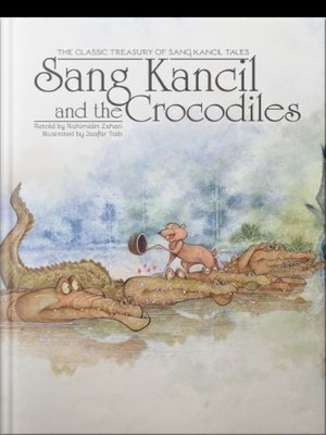 Sang Kancil and The Crocodiles by Rahimidin Zahari,Saddiq Raffali from SCRIPTOLOGY SDN BHD in Children category