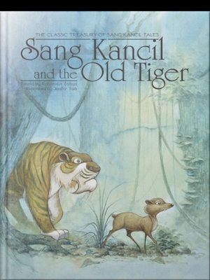 Sang Kancil and The Old Tiger by Rahimidin Zahari,Dira Arissa from SCRIPTOLOGY SDN BHD in Children category