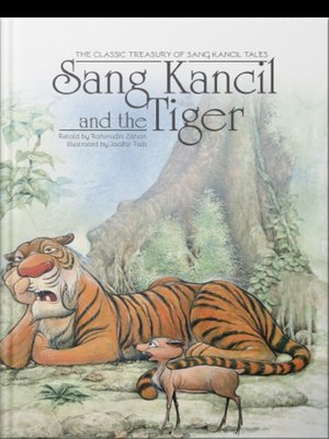 Sang Kancil and The Tiger by Rahimidin Zahari,Saddiq Raffali from SCRIPTOLOGY SDN BHD in Children category