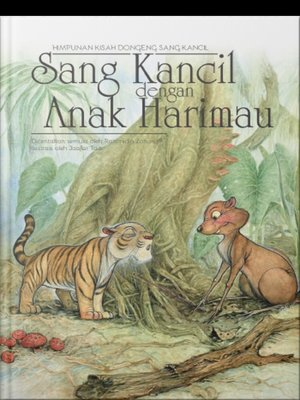 Sang Kancil dengan Anak Harimau by Rahimidin Zahari,Mie Raja Lawak from SCRIPTOLOGY SDN BHD in Children category