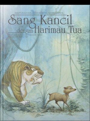 Sang Kancil dengan Harimau Tua by Rahimidin Zahari,Natasha Yasina from SCRIPTOLOGY SDN BHD in Children category