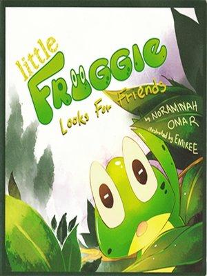 Little Froggie: Looks For Friends