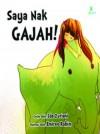 Saya Nak Gajah! by Ida Zuraini,Shakilla Khoriri from  in  category