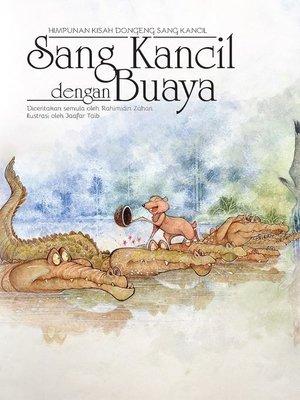 Sang Kancil dengan Buaya by Rahimidin Zahari,Mie Raja Lawak from SCRIPTOLOGY SDN BHD in Children category
