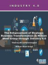 The Enhancement of Strategic Business Transformation in Millcon Steel Group through Industry 4.0