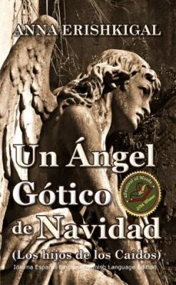 Un Ángel Gótico de Navidad (Edición Española) by Anna Erishkigal from Seraphim Press in Christianity category