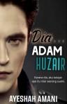 DIA... ADAM HUZAIR -