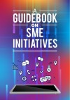 A Guidebook on SME Initiatives