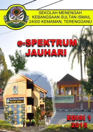 Majalah Tahunan 2015  SMK Sultan Ismail 2 by SMK Sultan Ismail 2 from SMK SULTAN ISMAIL 2 in Magazine category