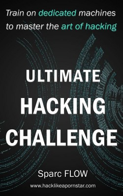 Ultimate Hacking Challenge by Sparc FLOW from Sparc FLOW in School Exercise category