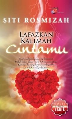 Lafazkan Kalimah Cintamu by Siti Rosmizah from SITI ROSMIZAH PUBLICATION SDN BHD in General Novel category