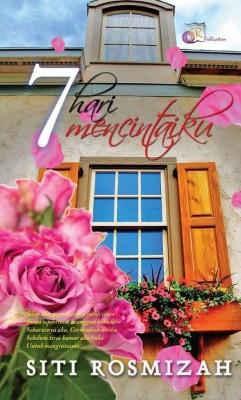 7 Hari Mencintaiku by Siti Rosmizah from SITI ROSMIZAH PUBLICATION SDN BHD in Romance category