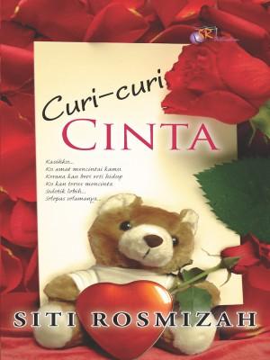 Curi Curi Cinta by Siti Rosmizah from SITI ROSMIZAH PUBLICATION SDN BHD in Romance category